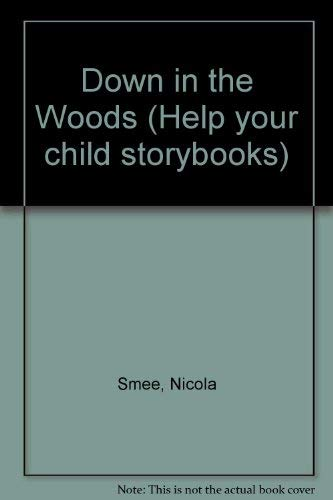 9780001715028: Down in the Woods (Help your child storybooks)
