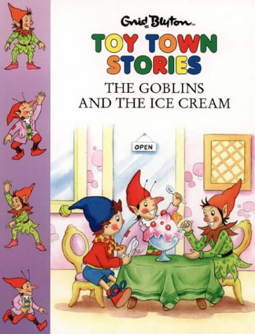 9780001720145: Toy Town Stories: The Goblins and the Ice-cream