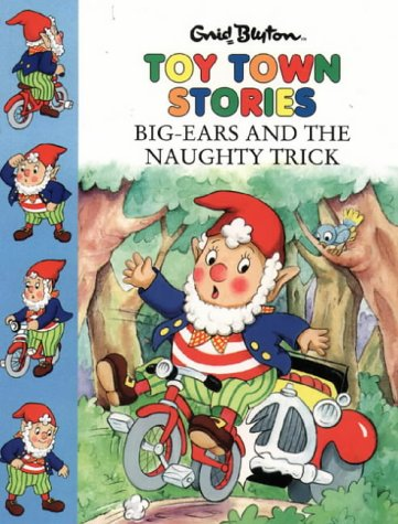 9780001720169: Big-Ears and the Naughty Trick (Toy Town Stories)