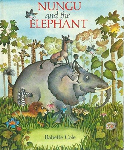 Nungu and the Elephant (9780001811539) by Cole, Babette