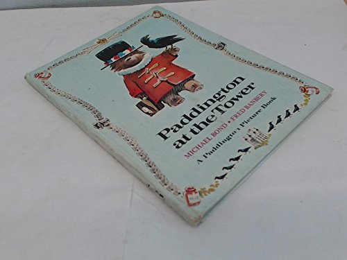 9780001821323: Paddington at the Tower (A Paddington Picture Book)