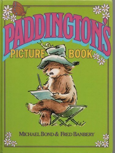Paddington's Picture Book (0001821679) by Bond, Michael; Fred Banbery