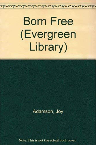 9780001831018: Born Free (Evergreen Library)