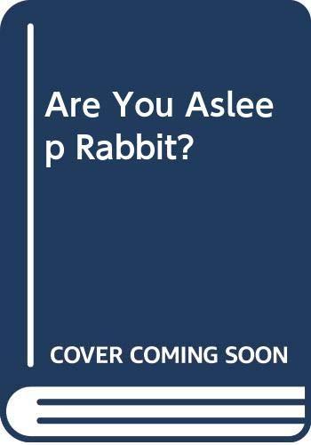 9780001831650: Are You Asleep Rabbit?