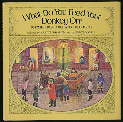 9780001837034: What Do You Feed Your Donkey on? Rhymes from a Belfast Childhood.