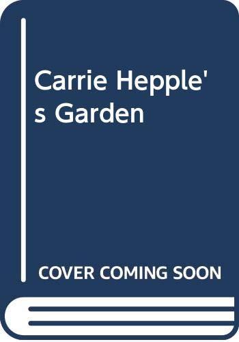 9780001837096: Carrie Hepple's Garden