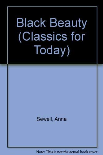 Black Beauty (Classics for today) (9780001840423) by Anna Sewell
