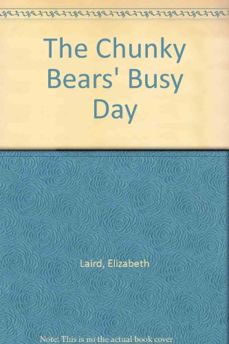 9780001841253: The Chunky Bears' Busy Day