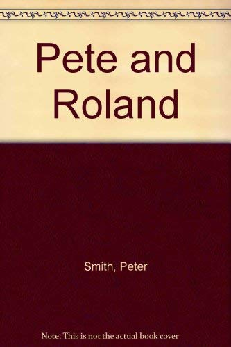 Pete and Roland (9780001843448) by Peter Smith