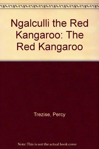 9780001843615: Ngalculli the Red Kangaroo: The Red Kangaroo