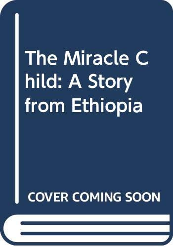9780001846524: The Miracle Child: A Story from Ethiopia