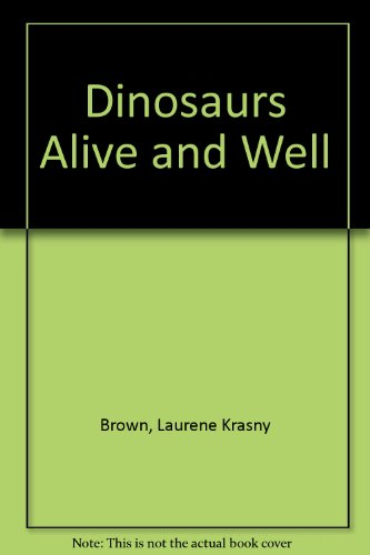 9780001847385: Dinosaurs Alive and Well