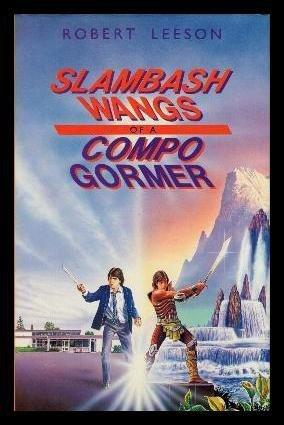 9780001847873: Slambash Wangs of a Compo Gormer