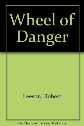 9780001847903: Wheel of Danger