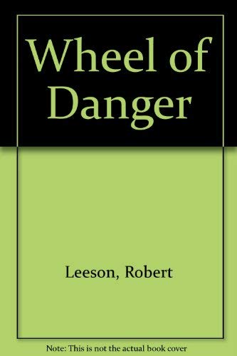 9780001847903: Wheel of Danger