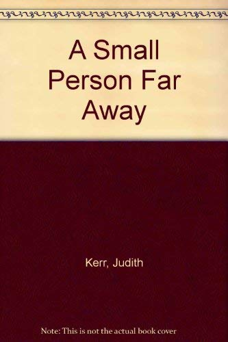 9780001848528: A Small Person Far Away