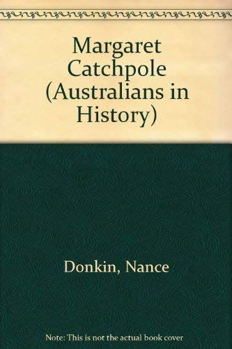 9780001850040: Margaret Catchpole (Australians in History)