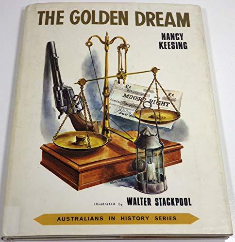 The golden dream (Australians in history series): Keesing, Nancy
