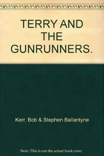 9780001850941: TERRY AND THE GUNRUNNERS.