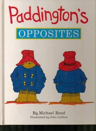 9780001851245: Paddington's Opposites (Paddington Concept Books)