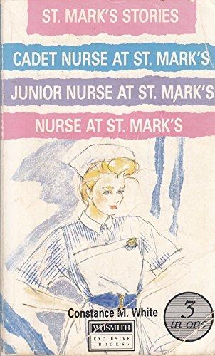 9780001851672: ST. MARK'S STORIES: CADET NURSE AT ST .MARK'S, JUNIOR NURSE AT ST. MARK'S, NURSE AT ST. MARK'S.