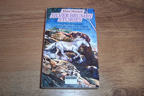 9780001851696: The Silver Brumby Stories: Silver brumby + Silver Brumby's Daughter + Silver Brumbies of the South