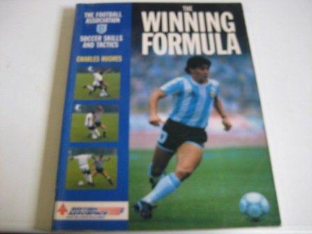 The Winning Formula : The Football Association Soccer Skills and Tactics: Hughes, Charles L.