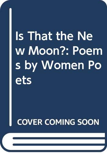 9780001853928: Is That the New Moon?: Poems by Women Poets