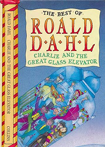 9780001854314: CHARLIE AND THE GREAT GLASS ELEVATOR (THE BEST OF ROALD DAHL)
