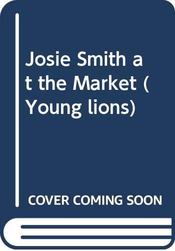 9780001856059: Josie Smith at the Market (Young lions)