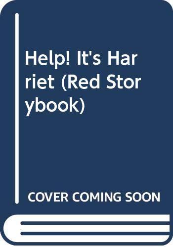 9780001856189: Help! It's Harriet (Red Storybook)