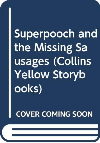 9780001856202: Superpooch and the Missing Sausages (Collins Yellow Storybooks)