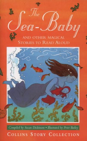 9780001856547: The Sea-Baby and Other Magical Stories To Read Aloud (Collins Story Collection)