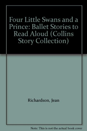 9780001856554: Four Little Swans and a Prince: Ballet Stories to Read Aloud (Collins Story Collection)
