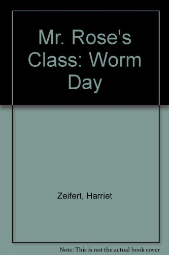 9780001900073: Mr. Rose's Class: Worm Day