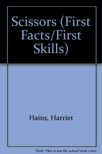 9780001900257: Scissors (First Facts/First Skills)