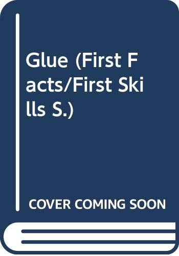 9780001900271: Glue (First Facts/First Skills)