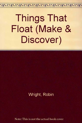 9780001900295: Things That Float (Make & Discover)