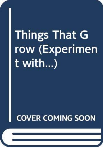9780001900349: Things That Grow (Experiment with...)