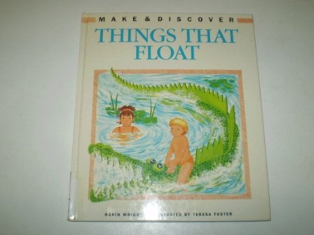 9780001900615: Things That Float (Make & Discover)