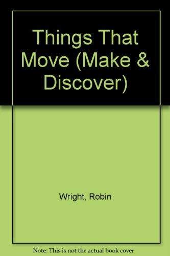 9780001900622: Things That Move (Make & Discover)