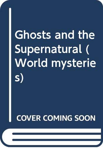 9780001900684: Ghosts and the Supernatural (World mysteries)