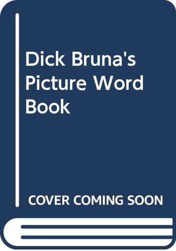 9780001911079: Dick Bruna's Picture Word Book