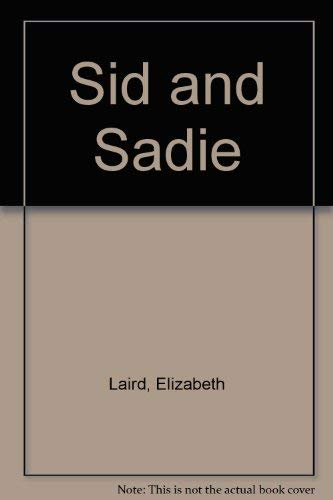 Sid and Sadie (9780001911192) by Elizabeth Laird; Alan Marks