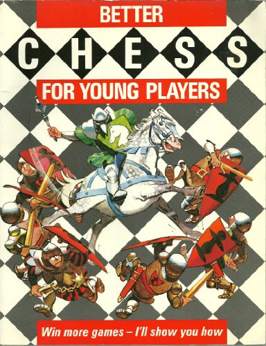 9780001912236: Better Chess for Young Players