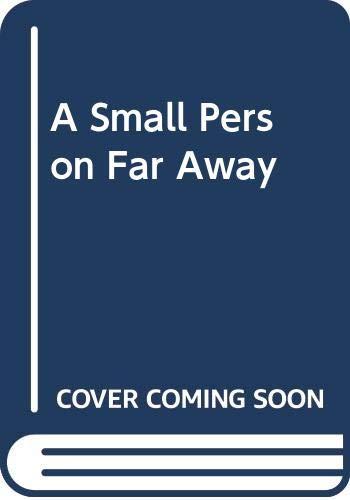 9780001912731: A Small Person Far Away