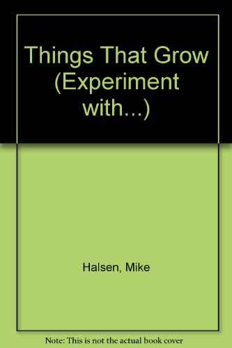 9780001912946: Things That Grow (Experiment with...)