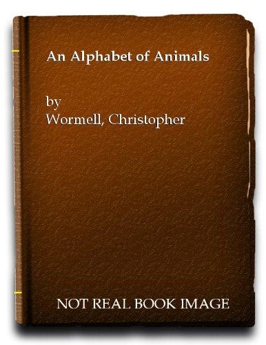 An Alphabet of Animals: Wormell, Christopher