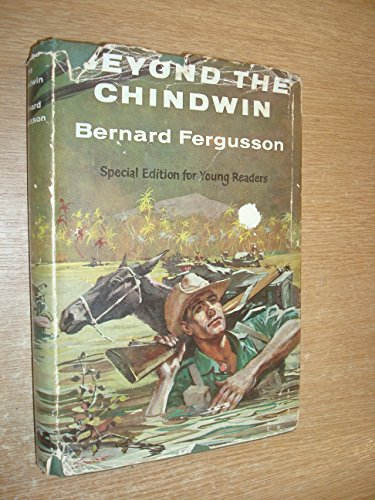9780001921207: Beyond the Chindwin: Being an Account of the Adventures of Number Five Column of the Wingate Expedition into Burma, 1943 (Famous Books)