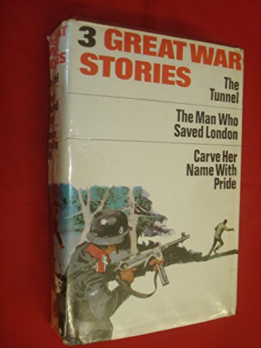 9780001923263: Three Great War Stories: Williams, E. The Tunnel; Martelli, G. Man Who Saved London; Minney, R.J. Carve Her Name with Pride